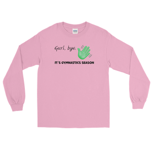 Bye Gymnastics Long Sleeve T-Shirt