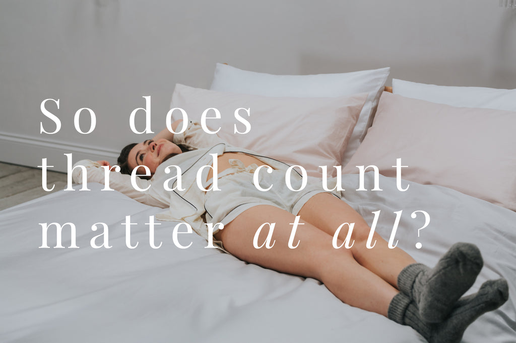Does thread count matter? | BEDFOLK