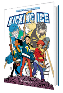 KICKING ICE: GRAPHIC NOVEL HARDCOVER