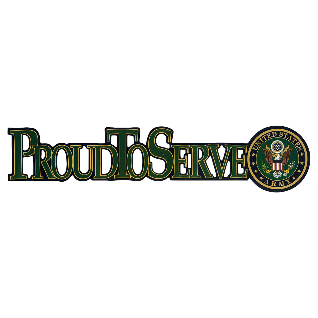 Army Proud to Serve Die Cut - UNIFORMED®