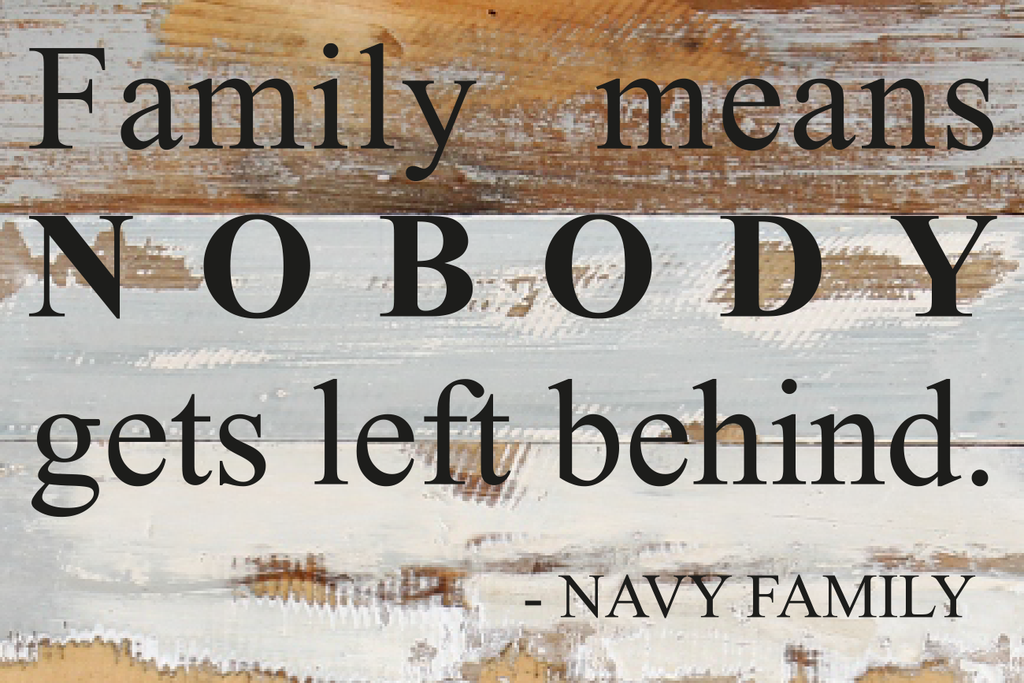 12x8 FAMILY MEANS NOBODY GETS LEFT BEHIND WOOD SIGN - NAVY - UNIFORMED®