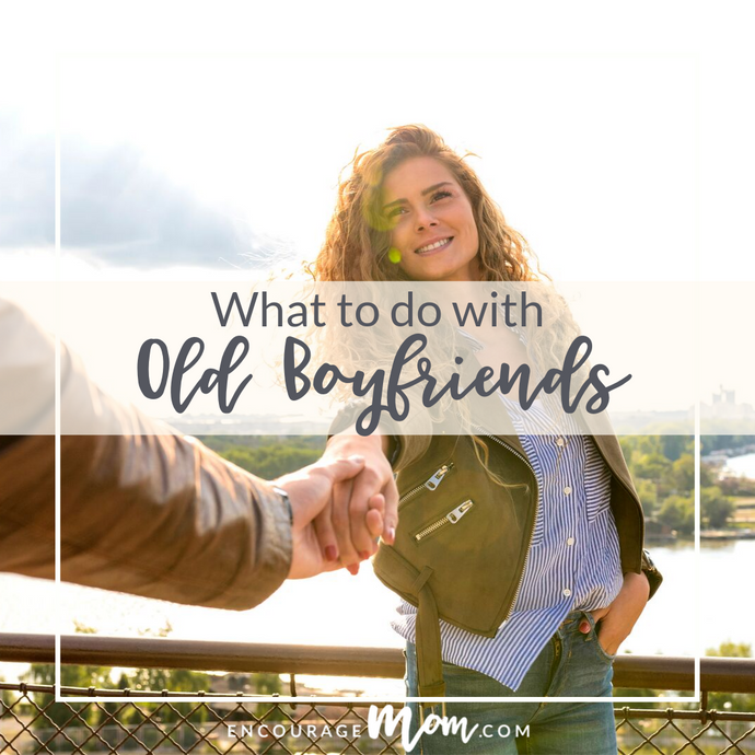What to do with old boyfriends