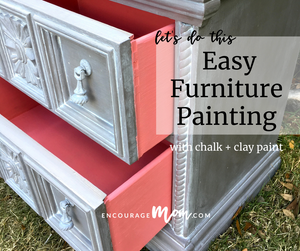 Easy Furniture Painting with Chalk + Clay Paint