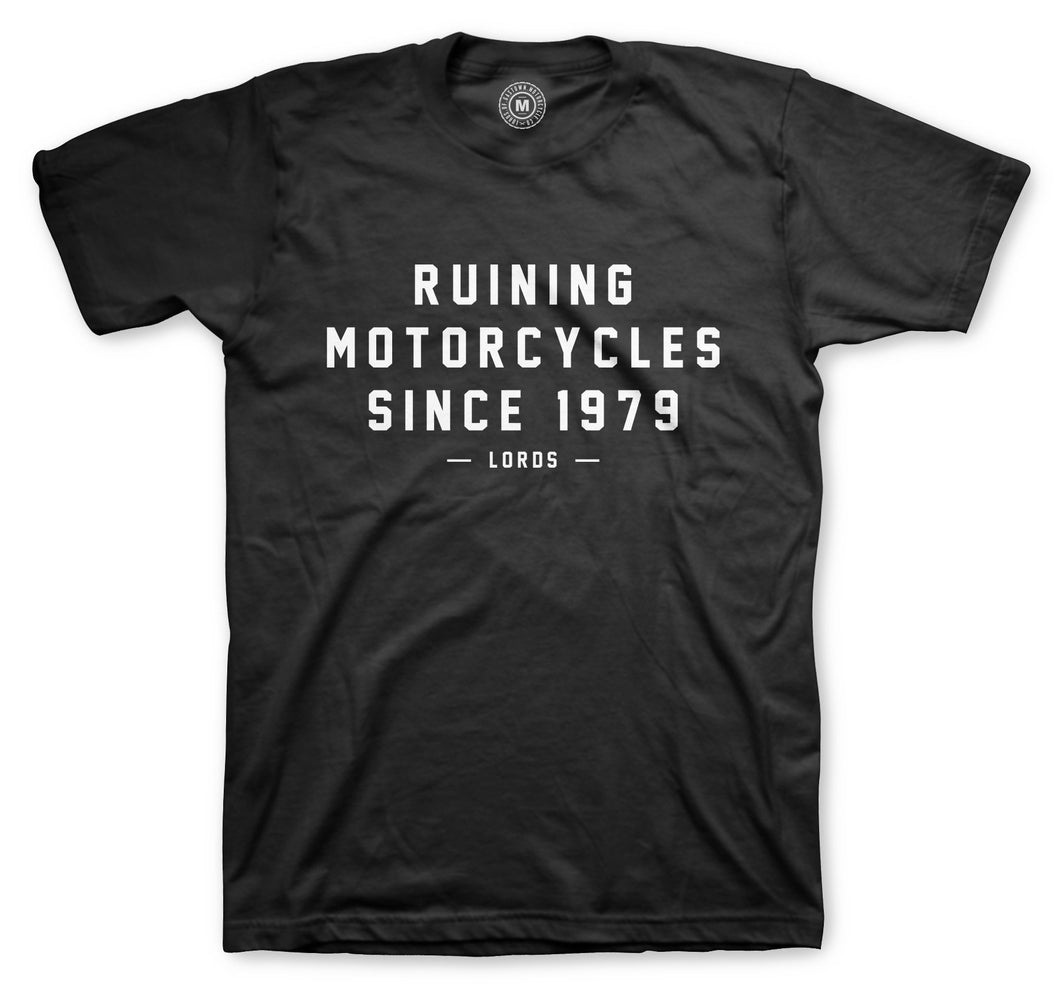 Ruining Motorcycles Tee **Limited Run**