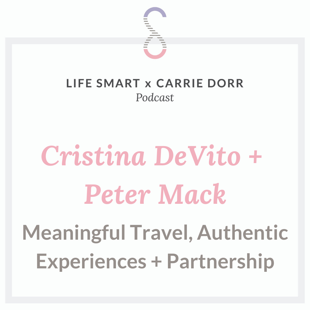 Cristina DeVito + Peter Mack: Meaningful Travel, Authentic Experiences + Partnership