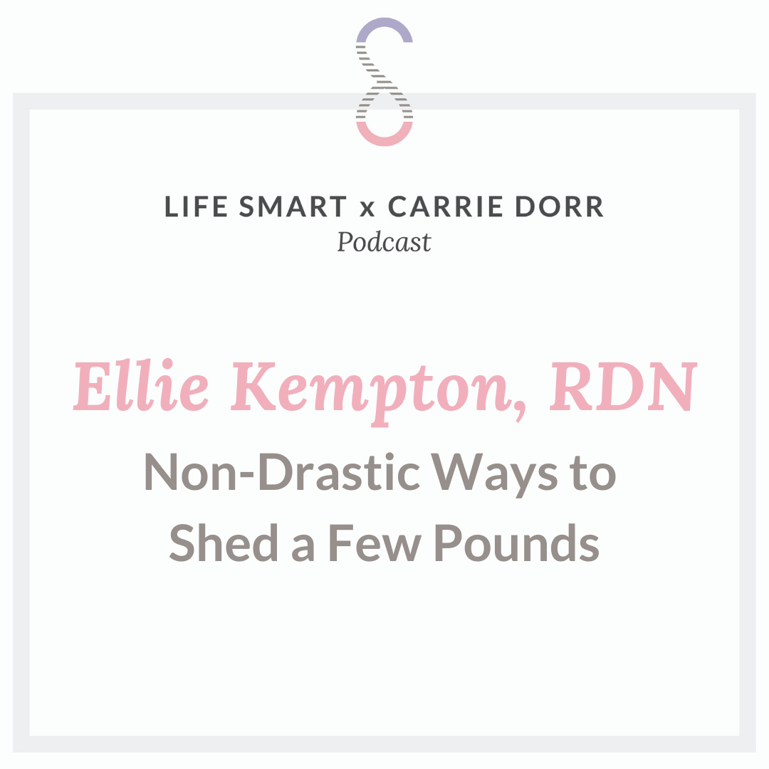Ellie Kempton, RDN: Non-Drastic Ways to Shed a Few Pounds