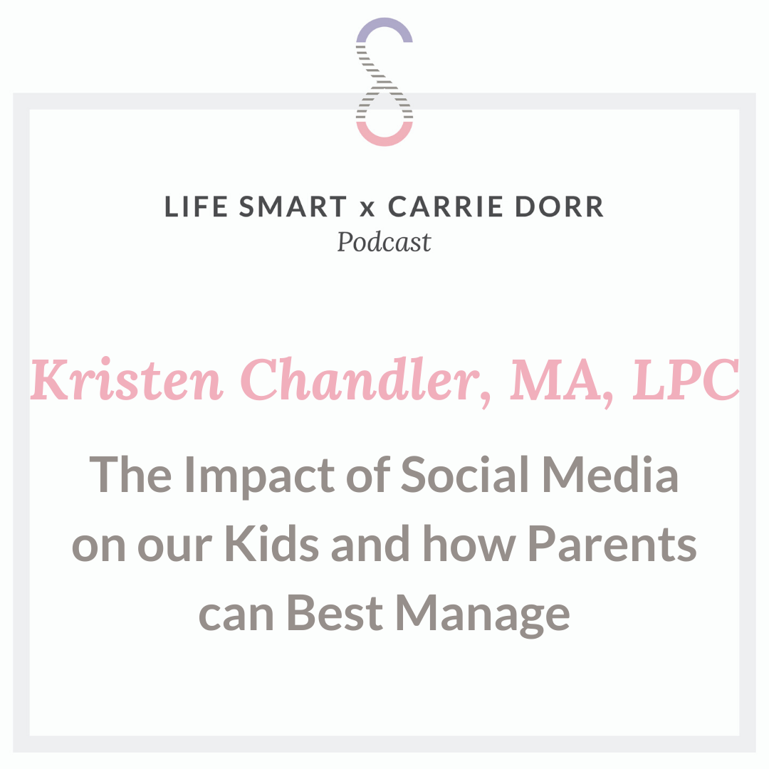 Kristen Chandler- The Impact of Social Media on our Kids and how Parents can Best Manage