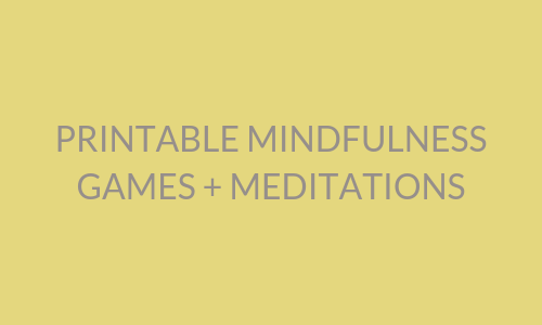 Printable Mindfulness Games + Meditations