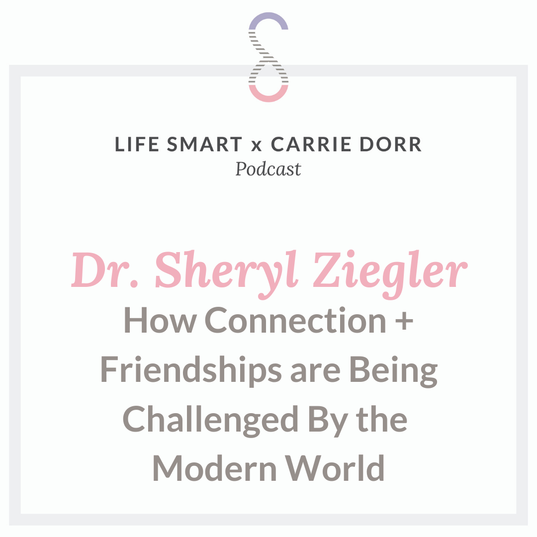 Dr. Sheryl Ziegler: How Connection + Friendships are being challenged by the Modern World