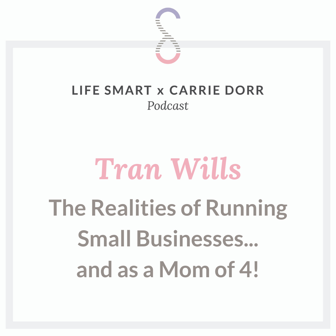 Tran Wills: The Realities of Running Small Businesses...and as a Mom of 4!
