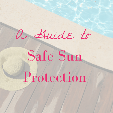 A Guide to Safe Sun Protection