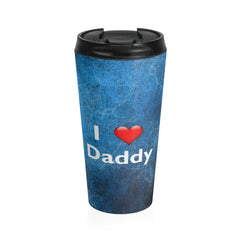 I Love Daddy Stainless Steel Travel Mug, Blue