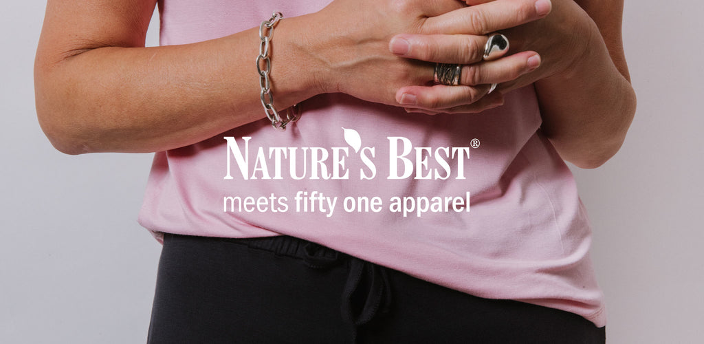 Nature's Best meets Fifty One Apparel