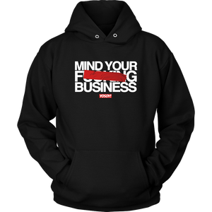 MIND YOUR BUSINESS UNISEX HOODIE