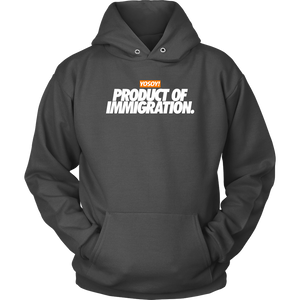 PRODUCT OF IMMIGRATION HOODIE
