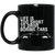 Life Is Too Short Bug 11 oz. Black Mug
