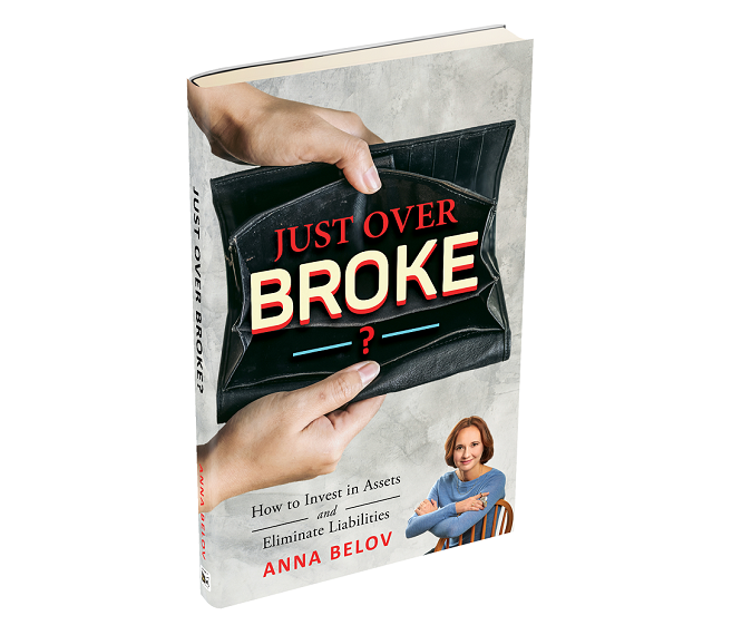 Just Over Broke? How to Invest in Assets and Eliminate Liabilities (Paperback)