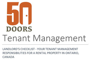 LANDLORD'S CHECKLIST - YOUR TENANT MANAGEMENT RESPONSIBILITIES FOR A RENTAL PROPERTY IN ONTARIO, CANADA