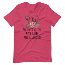 All I Need Is Love, Wine, And Chickens Tee Shirt (6162069192859)