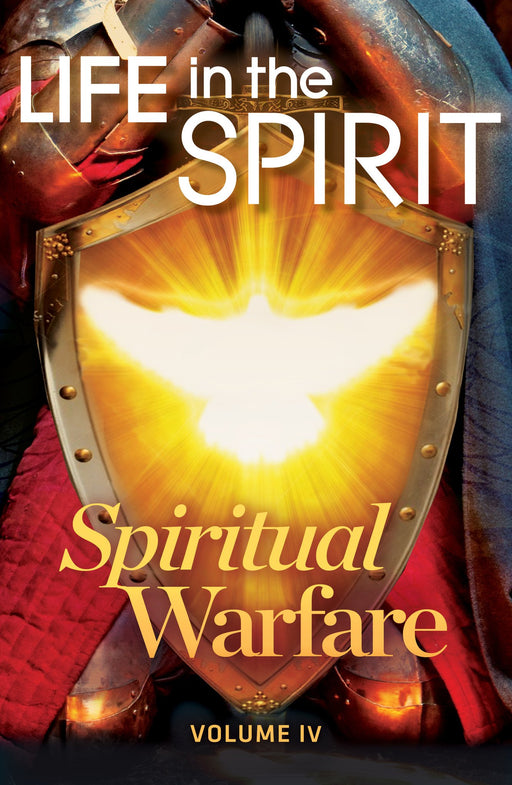 LIFE IN THE SPIRIT - HOLY SPIRIT SERIES : VOL.4 - SPIRITUAL WARFARE