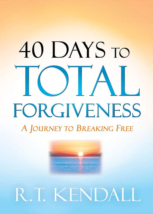 40 Days to Total Forgiveness : A Journey to Break Free