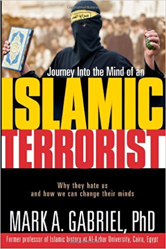 Journey Inside The Mind Of an Islamic Terrorist : Why They Hate Us and How We Can Change Their Minds