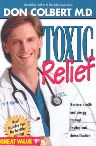 Toxic Relief : Restore health and energy through fasting and detoxification