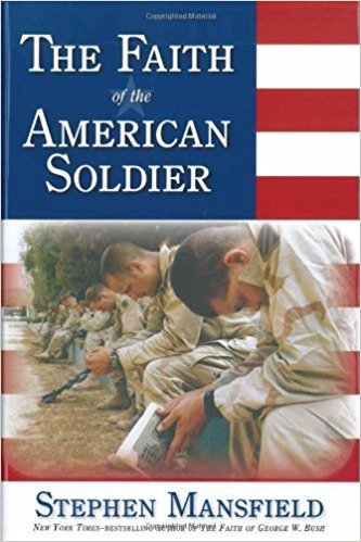 Faith Of The American Soldier : What goes through the mind of an American warrior spiritually and religiously when facing the enemy?