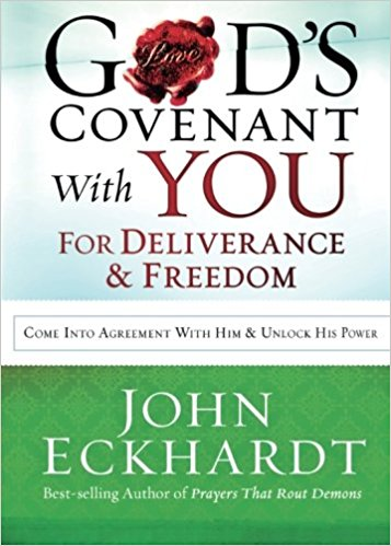 God's Covenant With You for Deliverance and Freedom : Come Into Agreement With Him and Unlock His Power