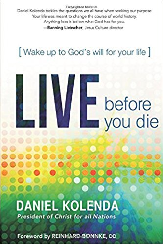 Live Before You Die : Wake up to God's Will for Your Life