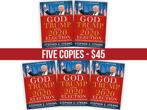 God, Trump, and the 2020 Election - FIVE Book Bundle, Autographed by Steve Strang