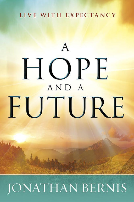 A Hope and a Future : Live With Expectancy