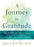 A Journey to Gratitude : 30 Days to Discovering the Life-Changing Dynamic of Appreciation