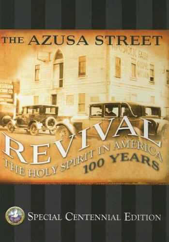 The Azusa Street Centennial : The Holy Spirit in America 100 Years