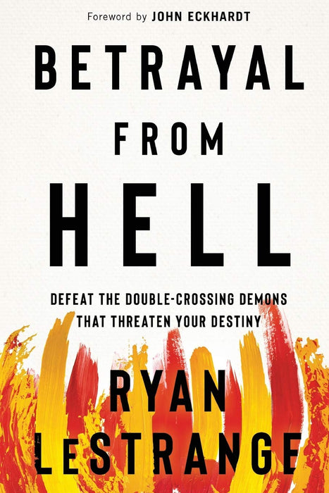 Betrayal From Hell : Defeat the Double-Crossing Demons That Threaten Your Destiny