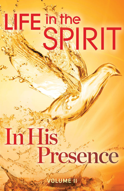 LIFE IN THE SPIRIT - HOLY SPIRIT SERIES : VOL.2 - IN HIS PRESENCE