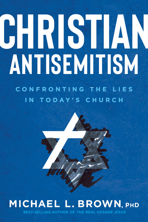 Christian Antisemitism : Confronting the Lies in Today's Church