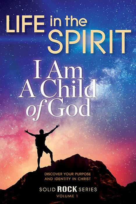 LIFE IN THE SPIRIT - BY THE BOX - 50 EACH : Solid Rock Series, VOL.1 - I Am a Child of God