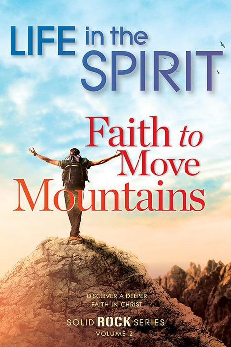 LIFE IN THE SPIRIT - BY THE BOX - 50 EACH : Solid Rock Series, VOL.2 - Faith to Move Mountains