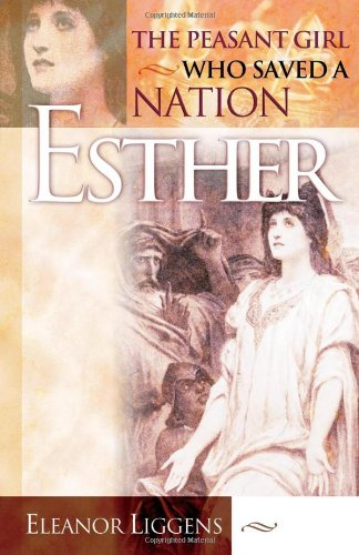 Esther : The Peasant Girl Who Saved a Nation