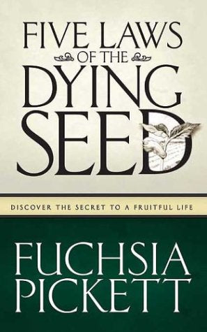 Five Laws Of The Dying Seed : Discover the Secret to a Fruitful Life