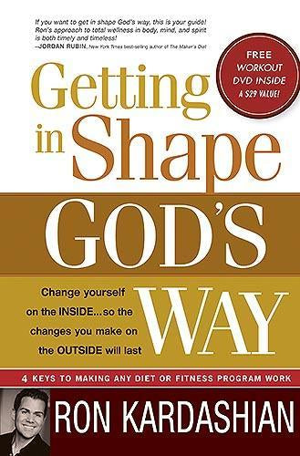 Getting In Shape God's Way : 4 Keys to Making Any Diet or Fitness Program Work