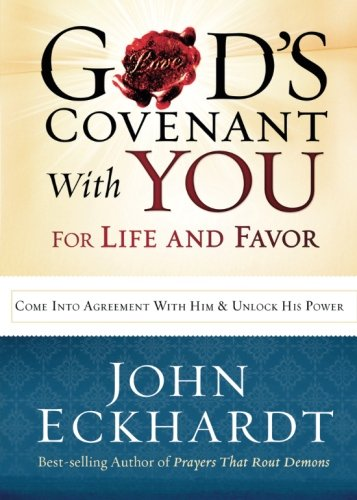 God's Covenant With You for Life and Favor : Come Into Agreement with Him and Unlock His Power