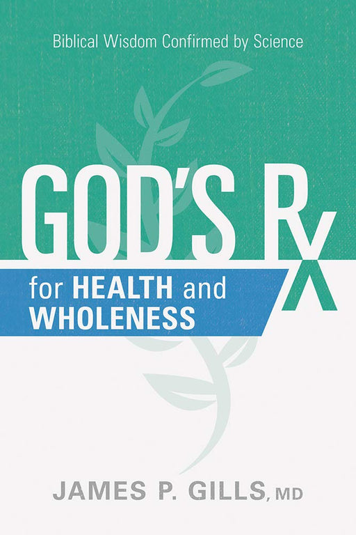 God's Rx For Health and Wholeness