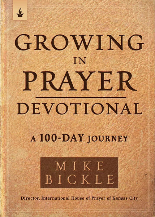 Growing in Prayer Devotional : A 100-Day Journey