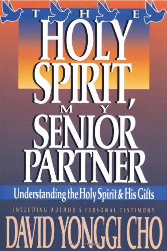 Holy Spirit, My Senior Partner : Understanding the Holy Spirit and His Gifts