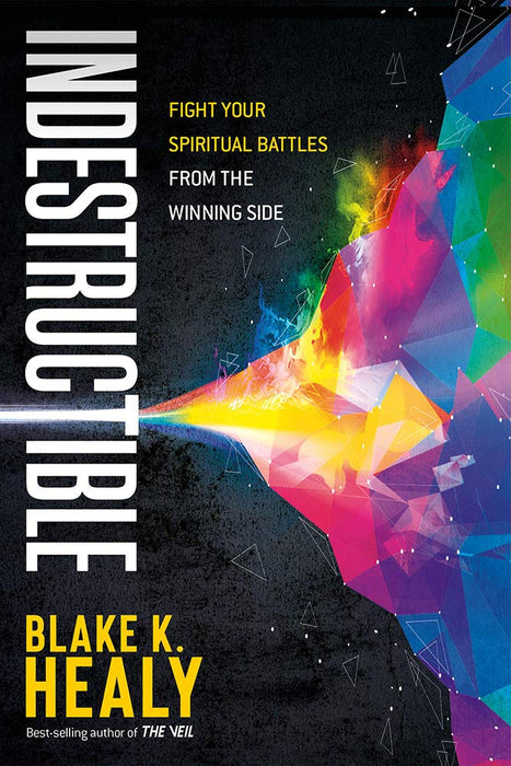 Indestructible : Fight Your Spiritual Battles From the Winning Side