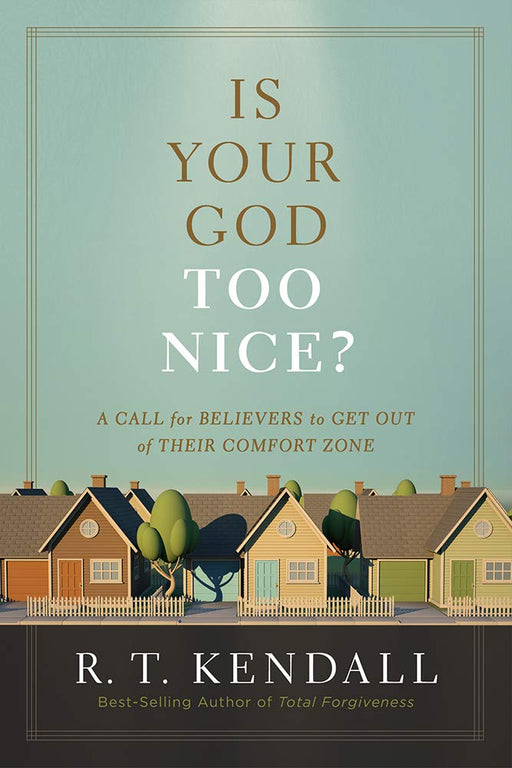 Is Your God Too Nice? : A Call to Believers to Get Out of Their Comfort Zone