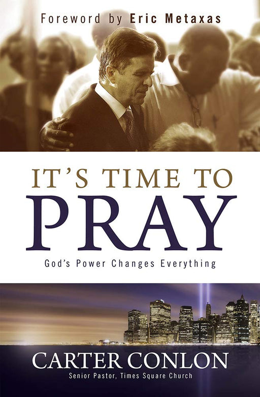 It's Time to Pray: God's Power Changes Everything