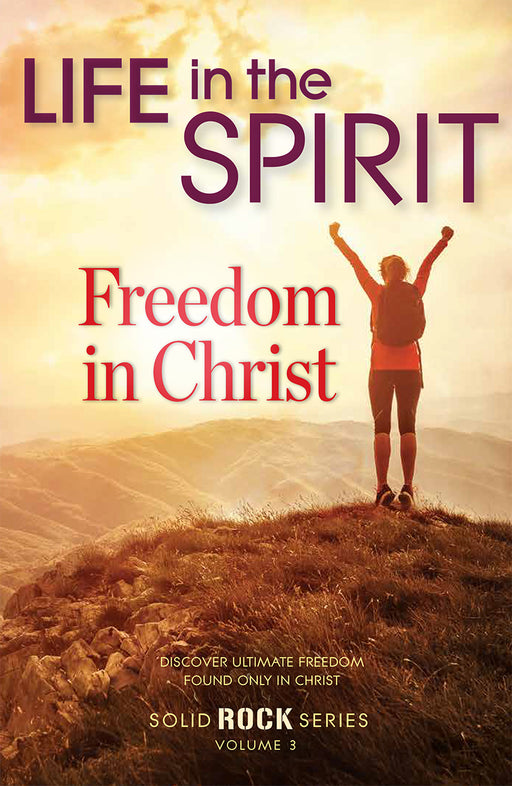 LIFE IN THE SPIRIT - SOLID ROCK SERIES : VOL.3 - FREEDOM IN CHRIST